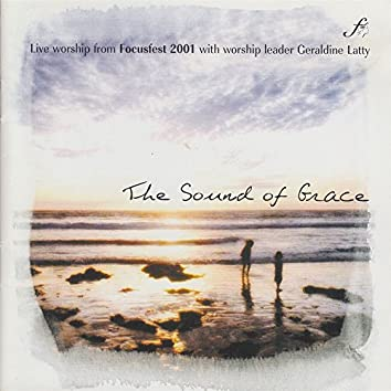The Sound of Grace [Live Worship From Focusfest 2001]