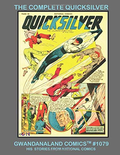 The Complete Quicksilver: Gwandanaland Comics #1079 --- His...