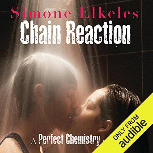 Chain Reaction     A Perfect Chemistry Novel              By:                                                                                                                                 Simone Elkeles                               Narrated by:                                                                                                                                 Roxanne Hernandez,                                                                                        Blas Kisic                      Length: 8 hrs and 11 mins     9 ratings     Overall 4.6