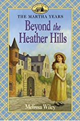 Beyond the Heather Hills (Little House Prequel) Paperback