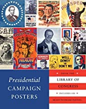 Presidential Campaign Posters: Two Hundred Years of Election Art by The Library Of Congress (2012-05-15)