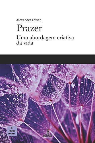 PRAZER: Uma abordagem criativa da vida (Portuguese Edition)