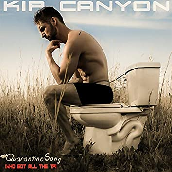 #QuarantineSong (Who Got All the TP)