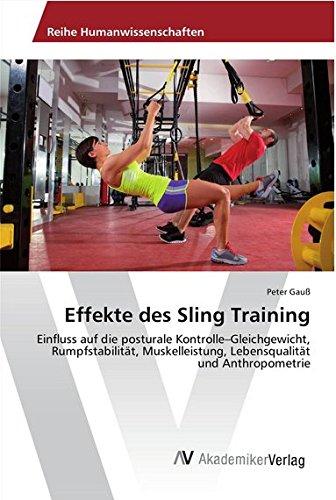 Effekte des Sling Training: Einfluss auf die posturale Kontrolle-Gleichgewicht, Rumpfstabilität, Muskelleistung, Lebensqualität und Anthropometrie