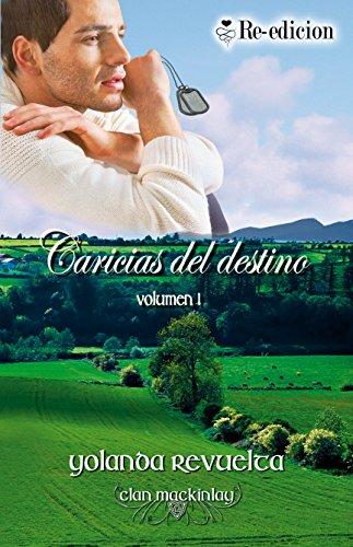 Caricias del destino (Clan MacKinlay nº 1) de Yolanda Revuelta