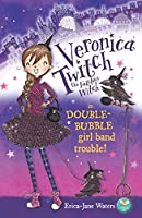 Double-bubble Girl-band Trouble! (Veronica Twitch)