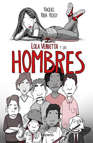 Lola Vendetta y los hombres (Lumen Gráfica)