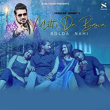 Mitti Da Bawa Bolda Nahi