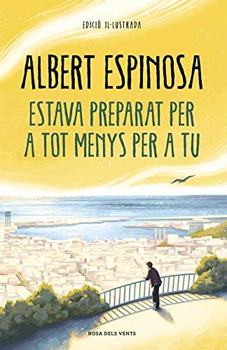 Estava preparat per a tot menys per a tu de Albert Espinosa