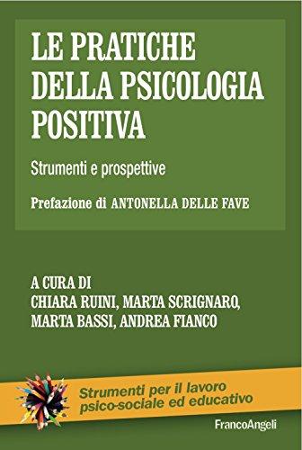 Le pratiche della psicologia positiva. Strumenti e prospettive