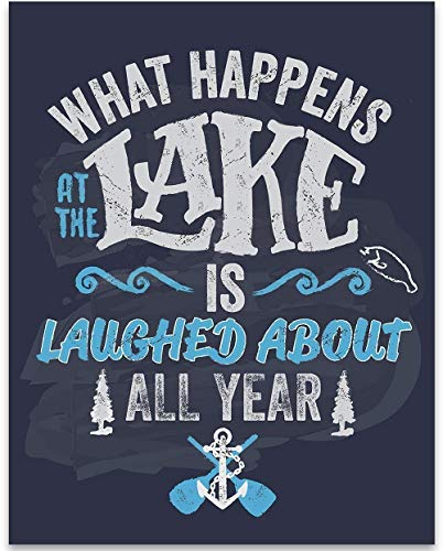What Happens At The Lake Is Laughed About All Year - 11x14 Unframed Art Print - Great Lake House and Cabin Decor and Gift Under $15