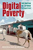 Digital Poverty: Latin American and Caribbean Perspectives