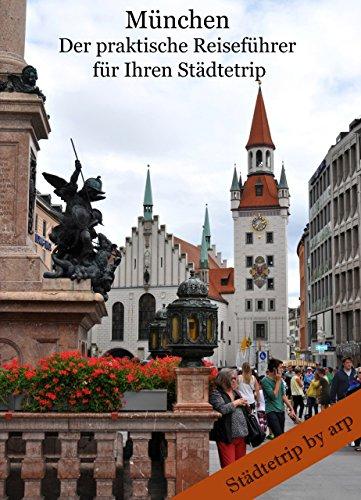 München - der praktische Reiseführer für Ihren Städtetrip (German Edition)