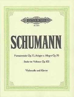 SCHUMANN - Piezas de Fantasia Op.73, Adagio y Allegro Op.70, Piezas Op.102 para Violoncello y Piano