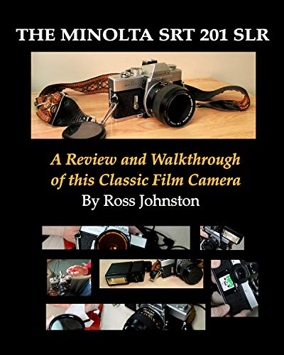 The Minolta SRT 201 SLR Film Camera: A Review and Walkthrough of This Classic Camera (English Edition)