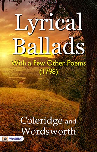 Lyrical Ballads, With a Few Other Poems (1798) (English Edition)