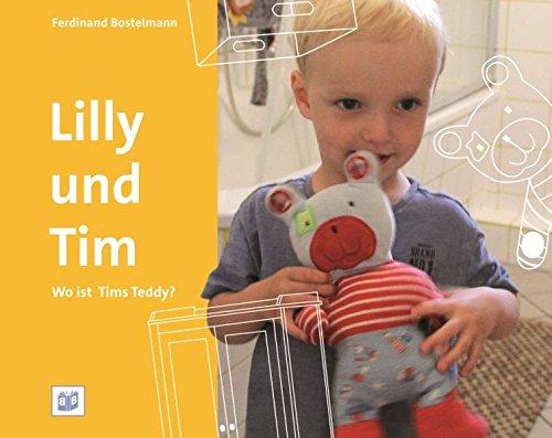 Lilly und Tim: Wo ist Tims Teddy? (Foto-Bilderbücher)