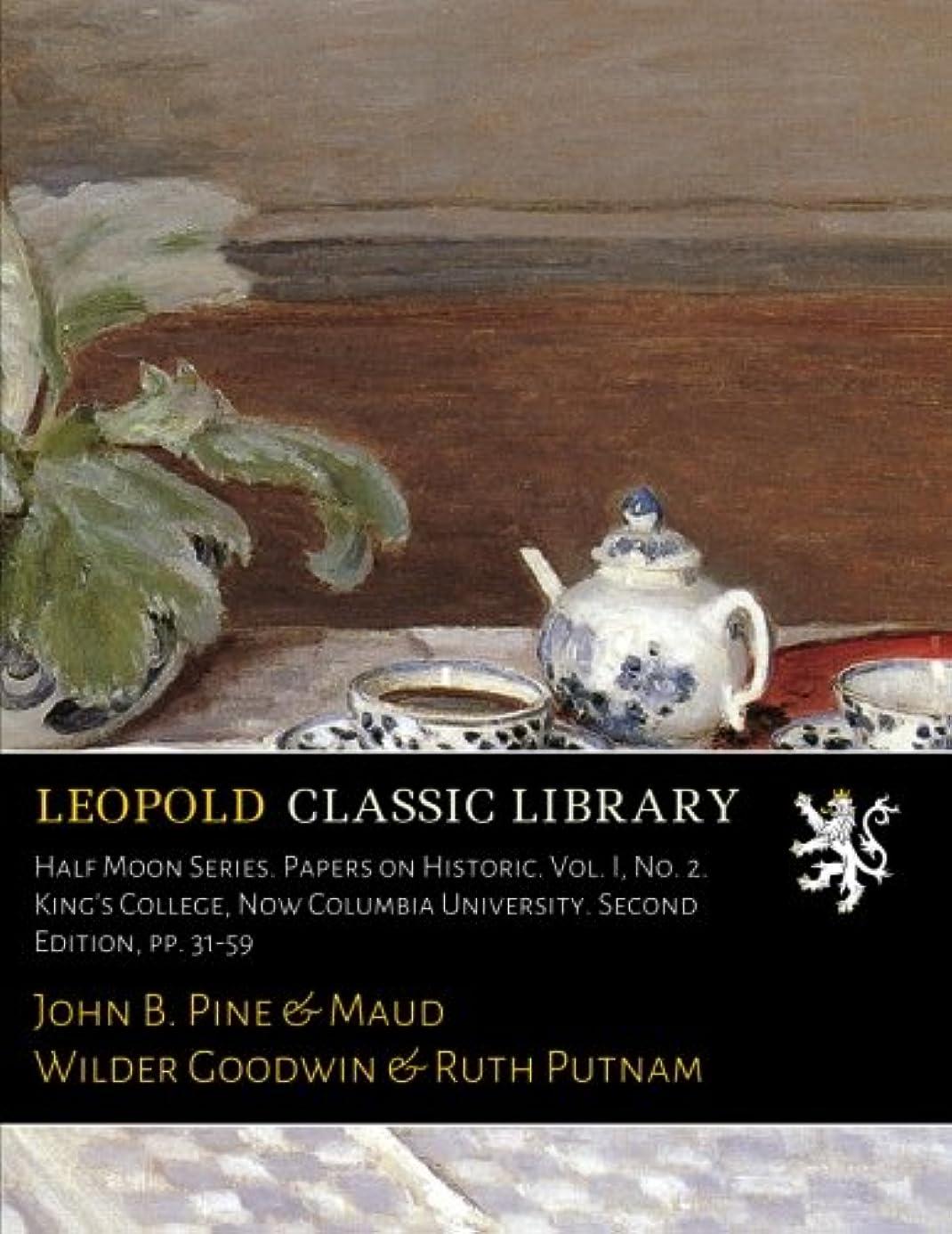 ビール突破口検出Half Moon Series. Papers on Historic. Vol. I, No. 2. King's College, Now Columbia University. Second Edition, pp. 31-59