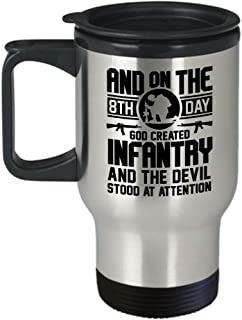 Infantry, Soldier Travel Coffee Mug Funny Gifts - And On The 8th Day God Created Infantry Army, Military Combat, Cavalry, Artillery, Infantry, Soldier Cup Tumbler