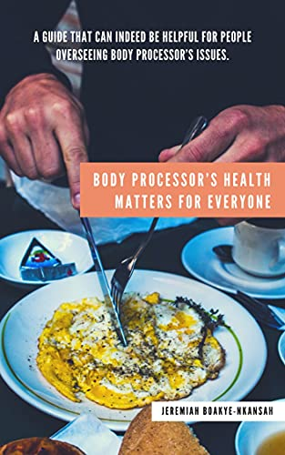 Body Processor's Health Matters for Everyone (English Edition)