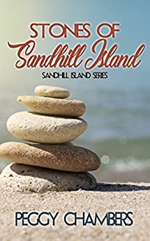 Stones of Sandhill Island (Sandhill Island Series Book 2) by [Peggy Chambers]