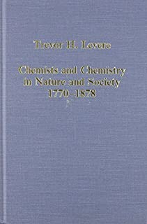 Chemists and Chemistry in Nature and Society, 1770遯カ1878 (Variorum Collected Studies) by Trevor H. Levere(1994-04-28)