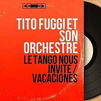 Le tango nous invite / Vacaciones (Mono Version)