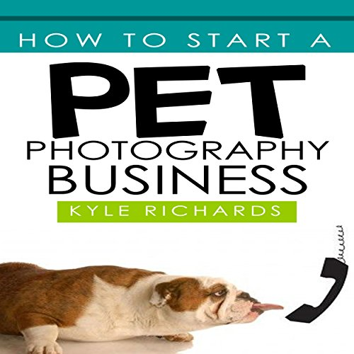 How to Start a Pet Photography Business audiobook cover art