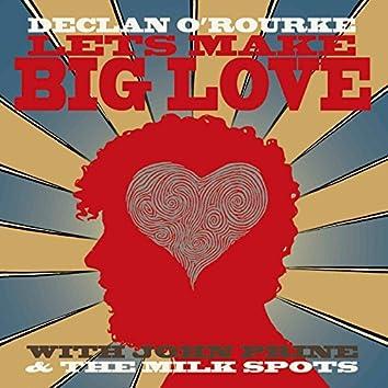 Let's Make Big Love