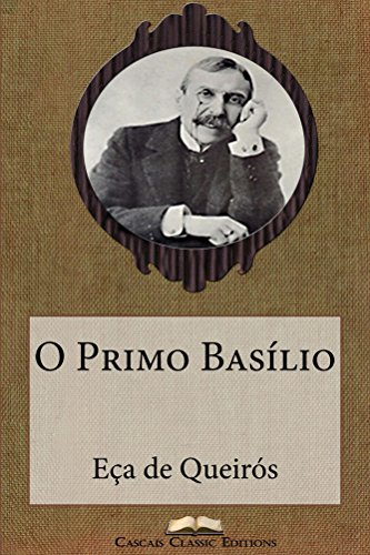 O Primo Basílio (Com biografia do autor e índice activo) (Grandes Clássicos Luso-Brasileiros Livro 2)