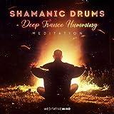 Shamanic Drums: Deep Trance Humming Meditation
