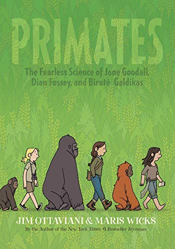 Image of Primates: The Fearless Science of Jane Goodall, Dian Fossey, and Biruté Galdikas