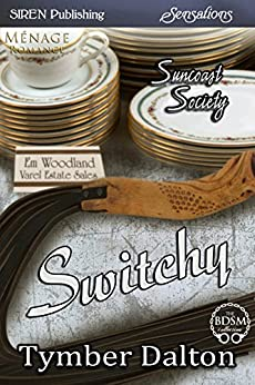 Switchy [Suncoast Society] (Siren Publishing Sensations) by [Tymber Dalton]