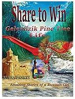Share to Win. Gelendzik - Pine Tree Life: Amazing stories of a Russian Girl