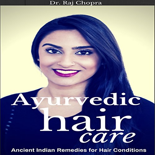 Ayurvedic Hair Care     Ancient Indian Remedies for Hair Conditions              By:                                                                                                                                 Dr. Raj Chopra                               Narrated by:                                                                                                                                 Mahdi Cocci                      Length: 22 mins     Not rated yet     Overall 0.0