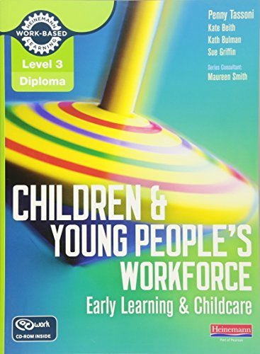 Children and Young People's Workforce: Early Learning & Childcare (Level 3 Diploma for the Children and Young People's Workforce)