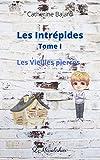 Les Intrépides Tome I: Les vieilles pierres (Les Intrépides 2ème édition t. 1) (French Edition)