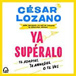 ¡Ya supéralo! [Get Over It!] audiobook cover art