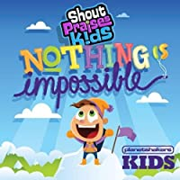 Planetshakers Kids Nothing Is Impossible by Shout Praises Kids (2013-05-03)