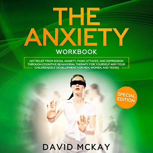 The Anxiety Workbook - Special Edition Audiobook By David McKay cover art