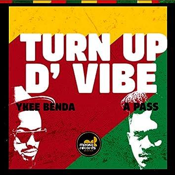 Turn up D' vibe