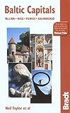 Baltic Capitals, 3rd: Tallinn, Riga, Vilnius, and Kaliningrad: The Bradt Travel Guide