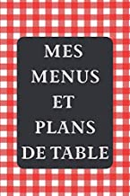 Mes Menus et Plans de Table: Un dîner parfait ! | 15 x 23 cm 100 pages | Carnet pour réceptions (French Edition)