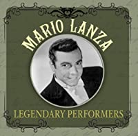 Legendary Performers by Mario Lanza (2008-11-11)