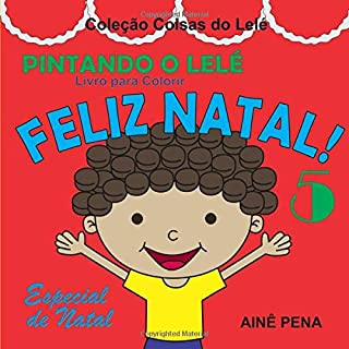 Pintando o Lelé: Livro para Colorir - Especial de Natal (Coisas do Lelé) (Portuguese Edition)
