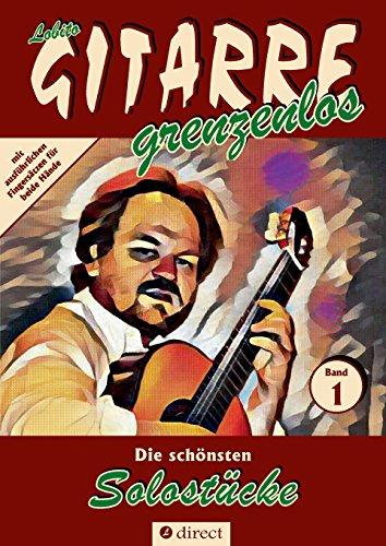 Die schönsten Solostücke: für Gitarre von Lobito, Sammelband 1 (