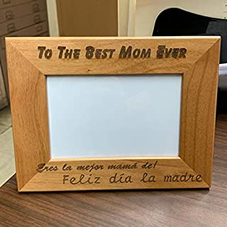 Comfort House Feliz Dia la Madre Personalized Gift Engraved Picture Frame - Engraved Wood Photo Frame to The Best Mom Ever with Your Custom Message for Mothers Day J0124