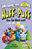 Huff and Puff Have Too Much Stuff! (My First I Can Read - Huff and Puff)