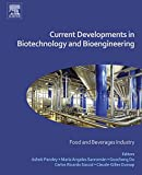 Current Developments in Biotechnology and Bioengineering: Food and Beverages Industry (English Edition)