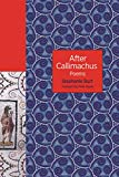 After Callimachus: Poems (The Lockert Library of Poetry in Translation Book 139) (English Edition)